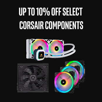 Up to 10% Off Select Corsair Compoents